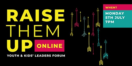 RAISE THEM UP Youth & Kids Leaders Forum tickets