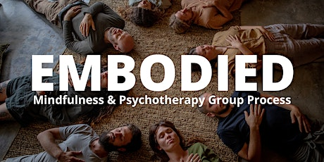 EMBODIED: Mindfulness & Psychotherapy Group Process tickets