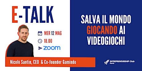 E-Talk:  fare beneficienza giocando con Niccolò Santin biglietti