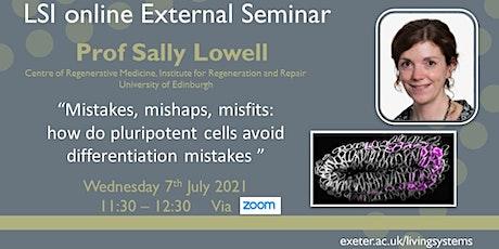 LSI online External Seminar presents Prof Sally Lowell tickets