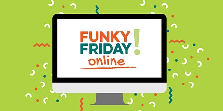 Funky Friday Online May tickets