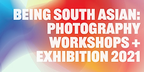 Initial Meeting: 'Being South Asian' Photography Workshops + Exhibition tickets