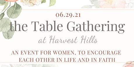 The Table Gathering at Harvest Hills tickets