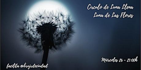Círculo de Luna Llena - Luna de las Flores boletos