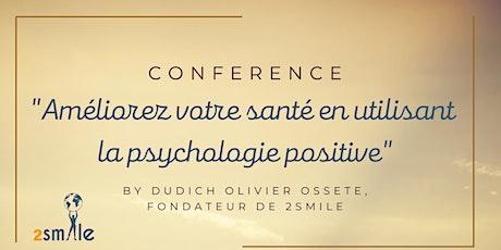 Améliorez votre santé en utilisant la psychologie positive billets