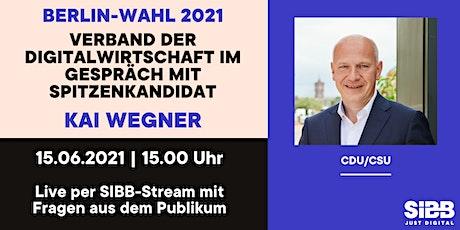 CDU Spitzenkandidat Kai Wegner / virtueller Talk mit Digitalwirtschaft Tickets