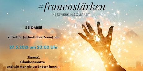 2. Treffen (virtuell) #frauenstärken Netzwerk Ingolstadt Tickets