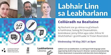 Labhair Linn sa Leabharlann : Ceiliúradh na Bealtaine tickets