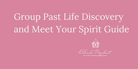 Group Past Life Discovery and Meet Your Spirit Guide tickets
