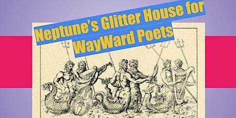 Neptune's Glitter House for WayWard Poets 2x04 tickets