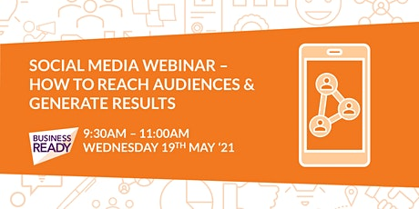 Social Media Webinar - How to reach audiences and generate results tickets