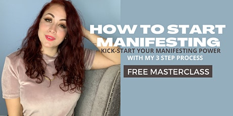 How To Start Manifesting- FREE MASTERCLASS tickets