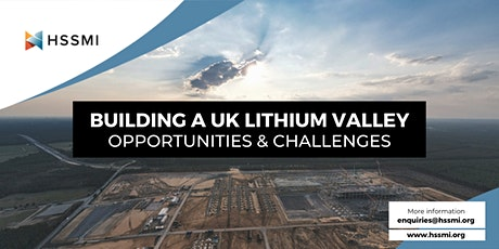 Building a UK Lithium Valley: Opportunities & Challenges tickets