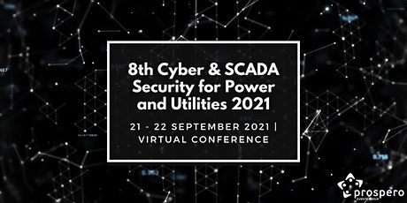 8th Cyber & SCADA Security for Power and Utilities 2021 tickets