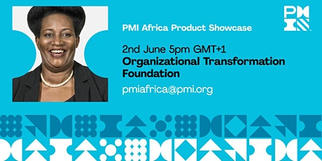 PMI Africa Product Showcase - Organization Transformation Foundation (OTF) tickets