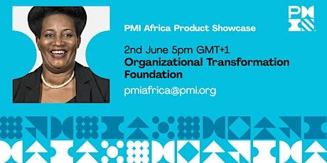 PMI Africa Product Showcase - Organization Transformation Foundation (OTF) tickets