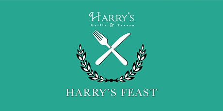 Harry's Grille & Tavern Feast! tickets