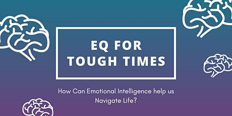 EQ for Tough Times: How Can Emotional Intelligence help us Navigate Life? tickets