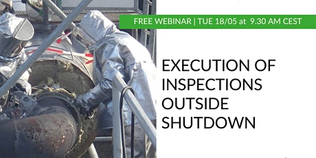 [WEBINAR] Execution of inspections outside shutdown tickets