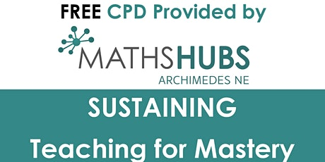 Sustaining - Teaching for Mastery event tickets