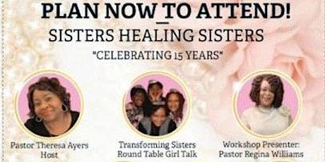 Sisters Healing Sisters Celebrating 15 Years WALKING IN VICTORY ON PURPOSE! tickets