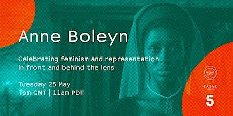 Anne Boleyn: Celebrating Feminism & Representation tickets