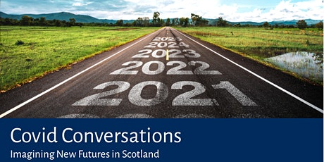 Covid Conversations: Imagining New Futures in Scotland tickets