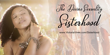 The Divine Sexuality Sisterhood ~ ONLINE tickets