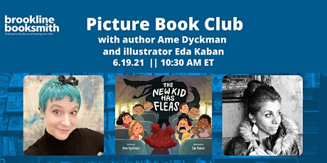 Brookline Booksmith Picture Book Club: Ame Dyckman and Eda Kaban tickets
