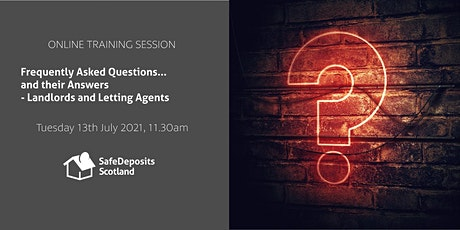 Frequently Asked Questions... and their Answers - Landlords and Agents tickets