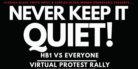 Never Keep it Quiet: HB1 vs Everyone Virtual Protest Rally tickets