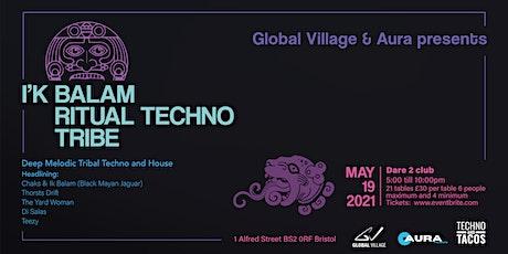 Global Village X Aura Presents: I'K Balam Tribal Techno tickets