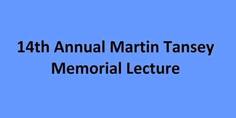14th Annual Martin Tansey Memorial Lecture - 24th May, 2021 tickets