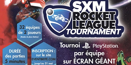 SXM ROCKET LEAGUE TOURNOI PLAYSTATION tickets