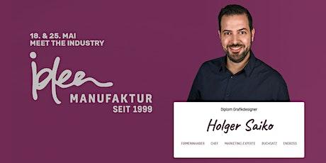"Meet The Industry - Meet ""ideen.manufaktur"" mit Holger Saiko tickets"