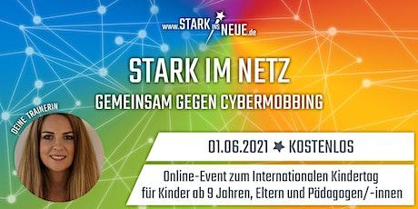 Stark im Netz-Gemeinsam gegen Cybermobbing Kurs für Kinder ab 9 Jahre Tickets