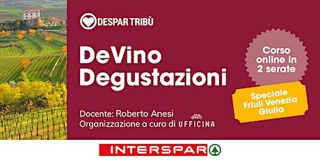 DeVino Degustazioni: Speciale Friuli Venezia Giulia biglietti