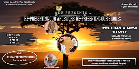 Re-Presenting Our Ancestors, Re-Presenting Our Stories (Part 2) tickets