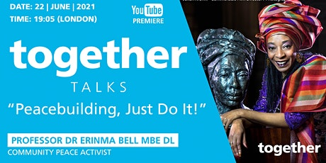 """Peacebuilding, Just Do It!""Professor Dr Erinma Bell MBE DL  Peace Activist tickets"