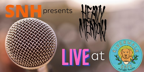 SNH Presents Heavy Meadow at The Riverwalk Cafe tickets