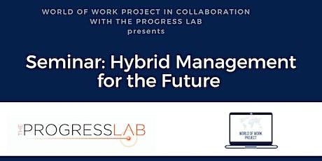 Hybrid Management - in collaboration with The Progress Lab biglietti