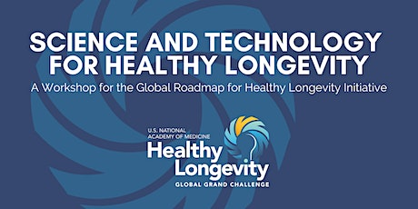 Science & Technology for Health Longevity: A Workshop tickets