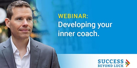 Developing your inner coach. Realize success AND happiness. tickets
