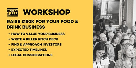 Workshop: How to Raise £150k and Over For Your Food & Drink Business tickets