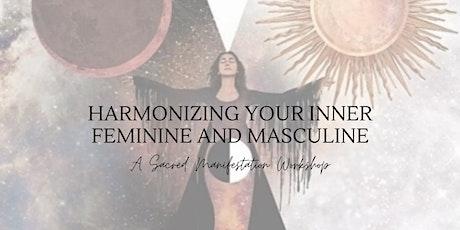 Harmonizing Your Inner Feminine And Masculine: Sacred Manifestation tickets