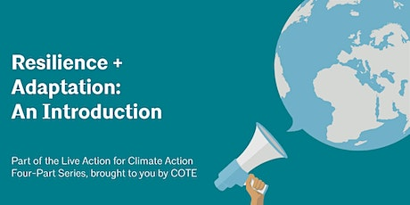 Live Climate Action Series | Resilience + Adaptation: An Introduction tickets