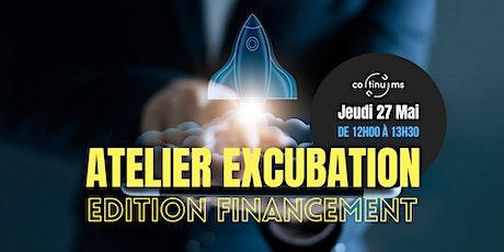 ATELIER EXCUBATION : ÉDITION FINANCEMENT billets