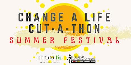 Change a Life Cut-A-Thon Summer Festival tickets