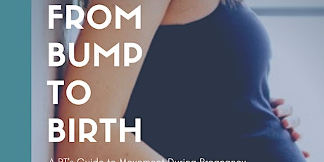 From Bump to Birth: A PT's Guide to Movement During Pregnancy tickets