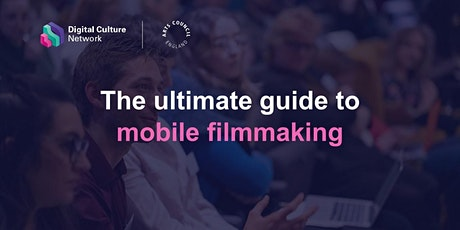 The ultimate guide to mobile phone filmmaking tickets